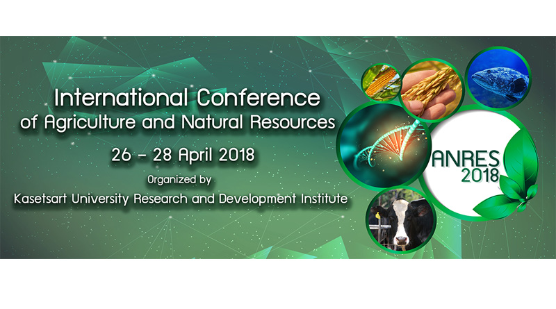 International Conference of Agriculture and Natural Resources (ANRES 2018) 26 – 28 April 2018